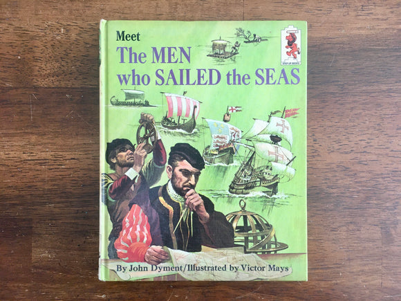 Meet the Men Who Sailed the Seas by John Dyment, Step-Up Book, Vintage 1966