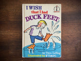 I Wish That I Had Duck Feet by Theo LeSieg, Dr Seuss, 1965, B Tobey Illustrated
