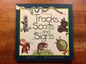 Tracks, Scats and Signs (A Take-Along Guide) by Leslie Dendy, Illustrated by Linda Garrow, Hardcover Book