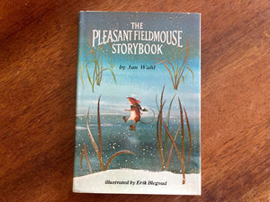 The Pleasant Fieldmouse Storybook by Jan Wahl, Illustrated by Erik Blegvad, Vintage 1977, Hardcover Book with Dust Jacket