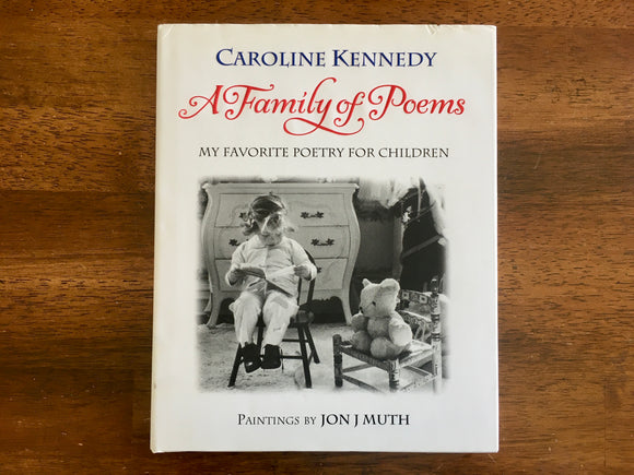 A Family of Poems: My Favorite Poetry for Children by Caroline Kennedy, 1st Edition, Hardcover Book with Dust Jacket