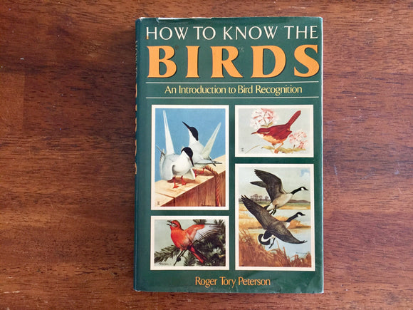 How to Know the Birds: An Introduction to Bird Recognition, Written and Illustrated by Roger Tory Peterson, Vintage 1977, Hardcover Book
