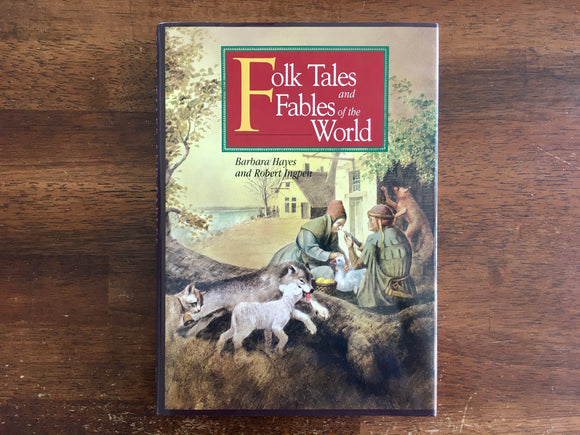 Folk Tales and Fables of the World, Barbara Hayes, Illustrated by Robert Ingpen