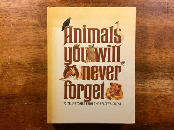 Animals You Will Never Forget, Reader's Digest, Vintage 1978, Hardcover Book, Illustrated