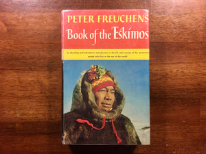 Peter Freuchen's Book of the Eskimos, Vintage 1961, 2nd Print, Hardcover with Dust Jacket