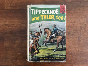 Tippecanoe and Tyler, Too! by Stanley Young, Landmark Book, Vintage 1957