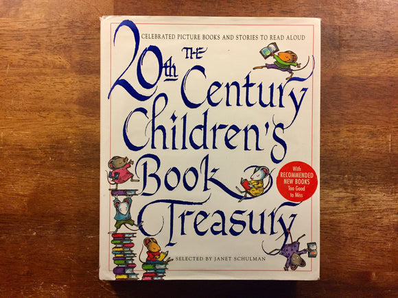 The 20th Century Children's Book Treasury, Selected by Janet Schulman, Hardcover Book with Dust Jacket