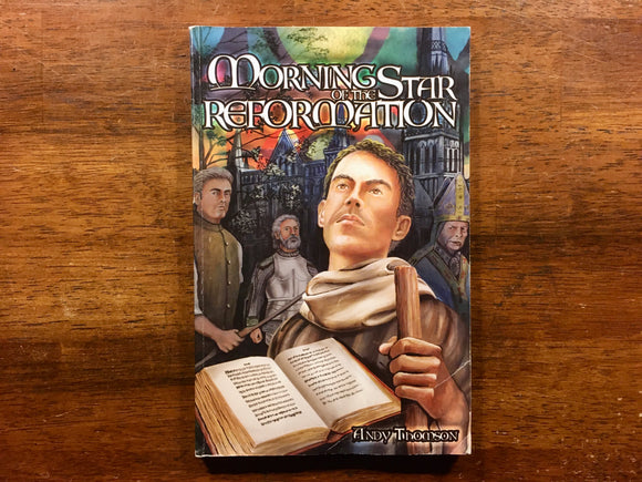 Morning Star of the Reformation by Andy Thomson, PB