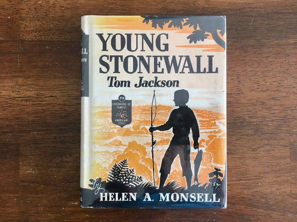 Young Stonewall: Tom Jackson by Helen A Monsell, Childhood of Famous Americans