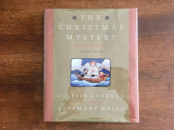 The Christmas Mystery, Jostein Gaarder, Illustrated by Rosemary Wells, HC DJ, 1st