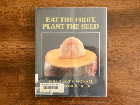 Eat the Fruit, Plant the Seed, by Millicent E. Selsam, Vintage 1980, HC DJ