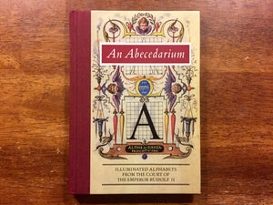 The Abecedarium: Illuminated Alphabets from the Court of the Emperor Rudolf II, Hardcover Book, Like New