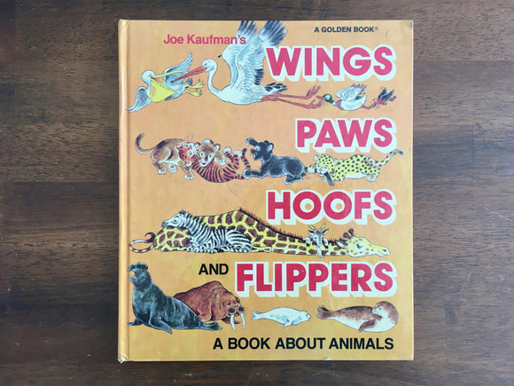 Joan Kaufman's Wings, Paws, Hoofs, and Flippers: A Book About Animals, 1981