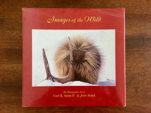 SIGNED Images of the Wild, The Photographic Art of Carl R Sams II and Jean Stoick