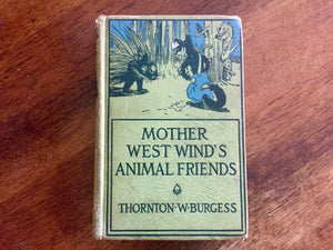 Mother West Wind's Animal Friends by Thornton Burgess, Hardcover Book, Antique 1912, Illustrated
