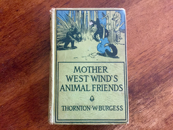 Mother West Wind's Animal Friends, Thornton Burgess, HC, Antique 1912, Illustrated