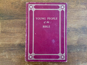 Young People of the Bible, Vintage 1963, Beautifully Illustrated!
