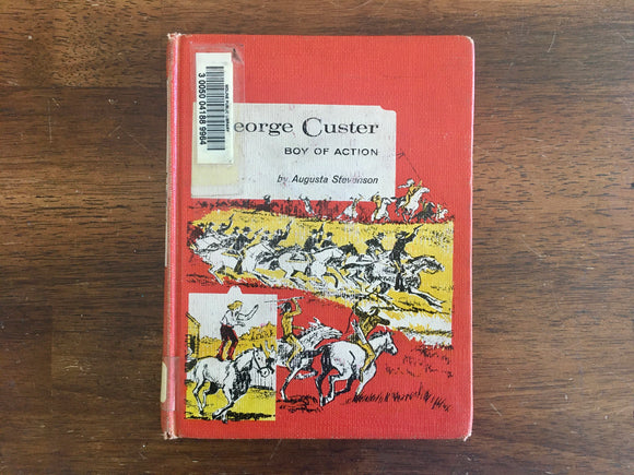 George Custer: Boy of Action by Augusta Stevenson, Vintage 1963, HC, Childhood of Famous Americans