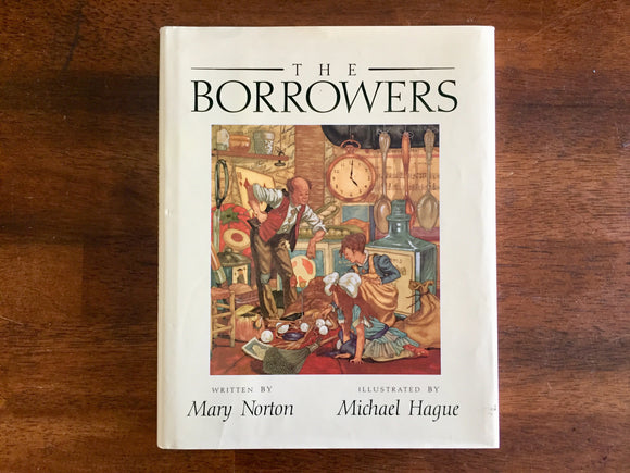 The Borrowers by Mary Norton, Illustrated by Michael Hague, Vintage 1991, 1st Edition, Hardcover Book with Dust Jacket