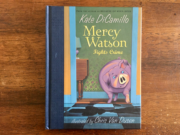 Mercy Watson Fights Crime by Kate DiCamillo, Illustrated by Chris Van Dusen, 1st Edition, Hardcover Book