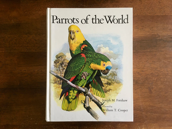 Parrots of the World by Joseph M Forshaw, Illustrated by William T Cooper, Vintage 1977