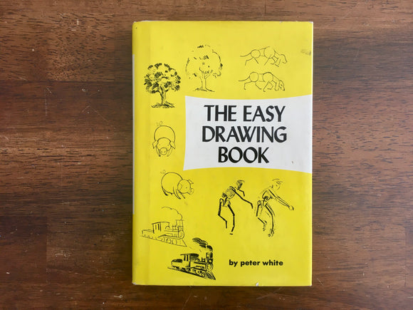 The Easy Drawing Book by Peter White, Vintage 1983, HC DJ