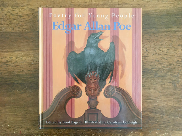 Poetry for Young People: Edgar Allan Poe, Edited by Brod Bagert, Illustrated by Carolynn Cobleigh