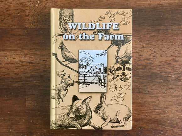 Wildlife on the Farm by Miriam Druist, Vintage, Illustrated, HC