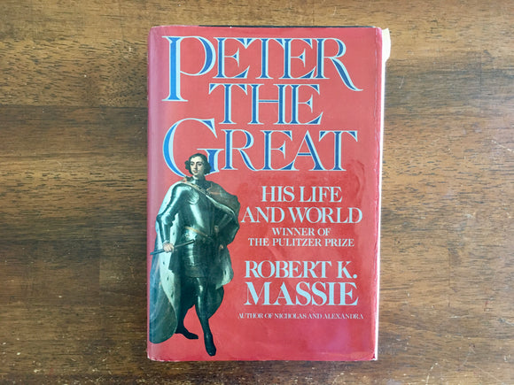 Peter the Great: His Life and World by Robert K. Massie, Vintage 1991, HC DJ