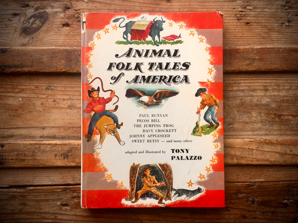Animal Folk Tales of America, Adapted and Illustrated by Tony Palazzo, 1961, HC