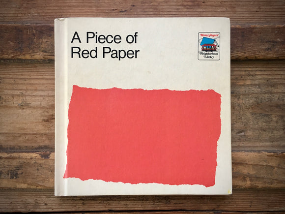 A Piece of Red Paper, Sara Stein, Mister Rogers' Neighborhood, Rare, HC, 1973