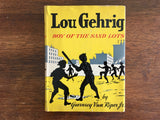 Childhood of Famous Americans, Lou Gehrig, Guernsey Van Riper Jr, 1st Ed, 1949