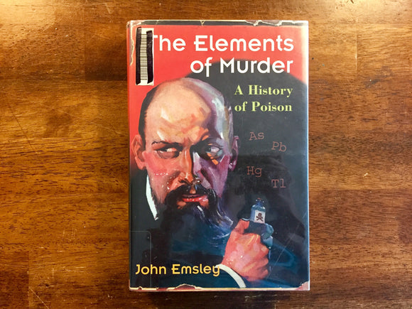 The Elements of Murder by John Emsley, Hardcover Book with Dust Jacket in Mylar