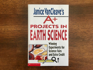 Janice VanCleave's A+ Projects in Earth Science, PB, Scholastic, Experiments
