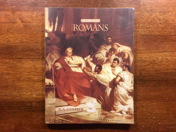 The Story of the Romans by H.A. Guerber, Nothing New Press