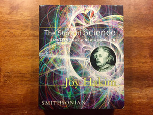 The Story of Science: Einstein Adds a New Dimension by Joy Hakim, Hardcover Book with Dust Jacket, Like New Condition