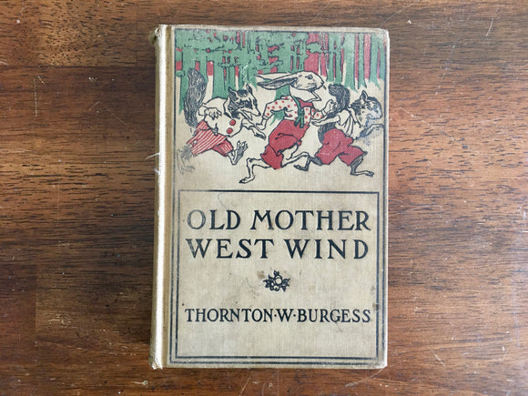 Old Mother West Wind by Thornton Burgess, Antique 1917, HC, Quaddies