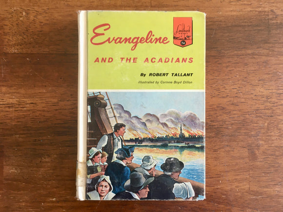 Evangeline and the Acadians by Robert Tallant, Landmark Book, Vintage 1957