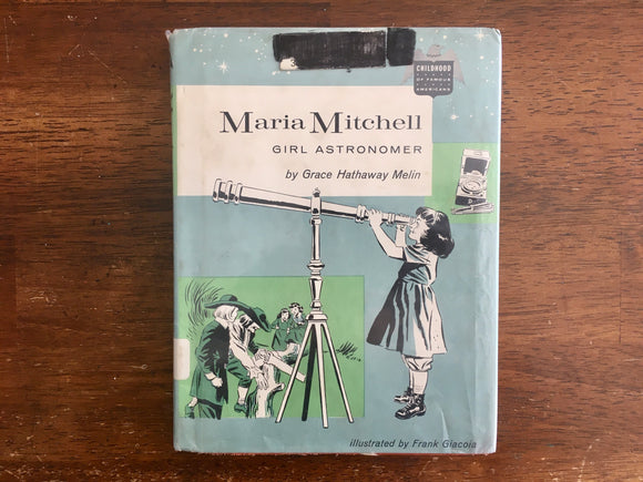 Maria Mitchell: Girl Astronaut by Grace Hathaway Melin, Childhood of Famous Americans