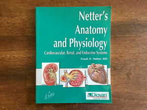 Netter's Anatomy and Physiology: Cardiovascular, Renal, and Endocrine Systems