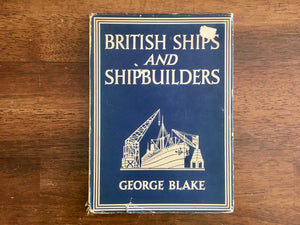 British Ships and Shipbuilders by George Blake, Britain in Pictures, Vintage 1946