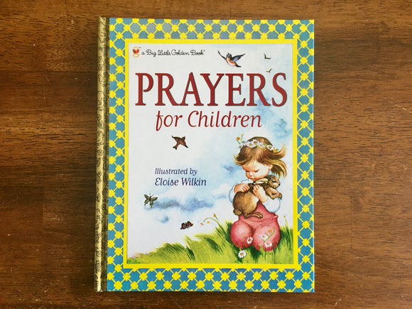 Prayers for Children, Illustrated by Eloise Wilkin, A Big Little Golden Book, HC