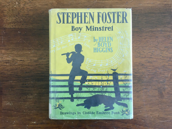 Stephen Foster: Boy Minstrel by Helen Boyd Higgins, Childhood of Famous Americans
