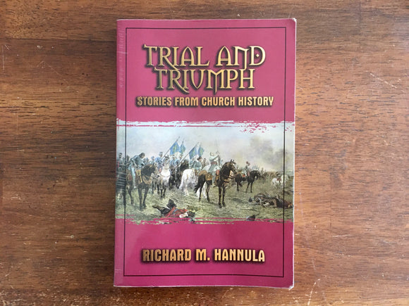 Trial and Triumph: Stories From Church History by Richard M Hanula
