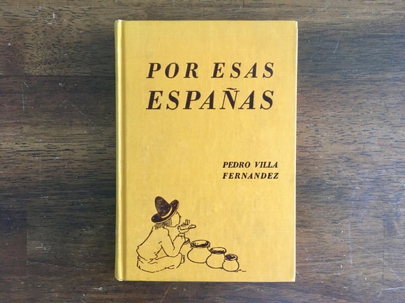 Por Esas Espanas, Spanish Textbook, Vintage 1962, HC
