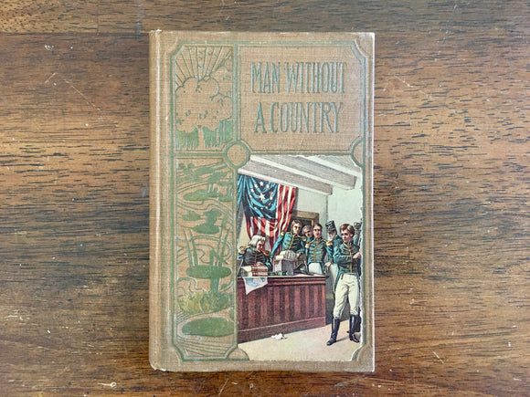 The Man Without a Country by Edward Everett Hale, Antique 1897, HC