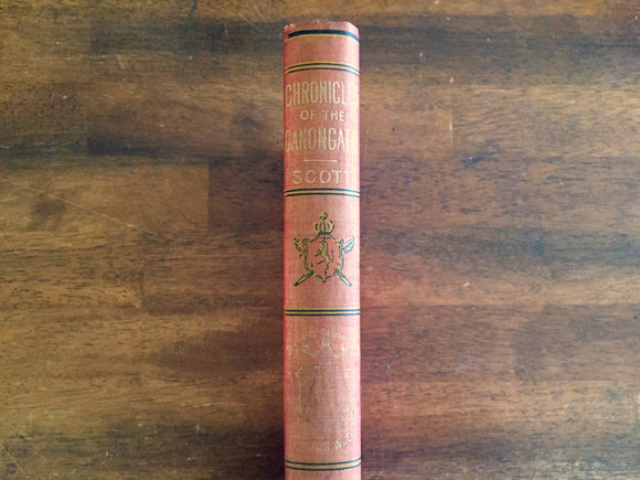 Chronicles of the Canongate by Sir Walter Scott, Bart., Watch Weel Edition, Antique 1900, Illustrated