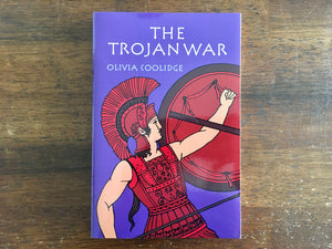 The Trojan War by Olivia Coolidge