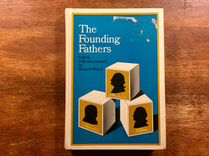 The Founding Fathers, edited with commentary by Bennett Wayne, Vintage 1975, Hardcover Book, Illustrated