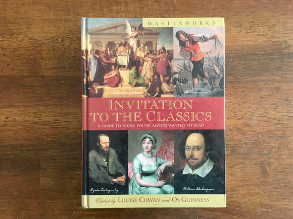 Invitation to the Classics, Edited by Louise Cowan and Os Guinness, HC
